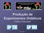Produ  o de Experimentos Did ticos Carlos Chesman