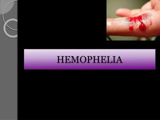 HEMOPHELIA