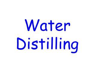 Water Distilling