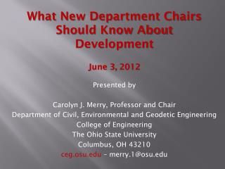 What New Department Chairs Should Know About Development June 3 ,  2012 Presented by