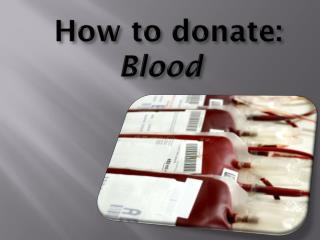How to donate: Blood