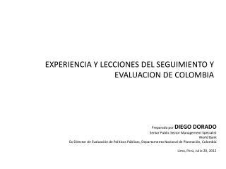 EXPERIENCIA Y LECCIONES DEL SEGUIMIENTO Y EVALUACION DE COLOMBIA