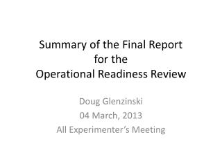 Summary of the Final Report  for the  Operational Readiness Review