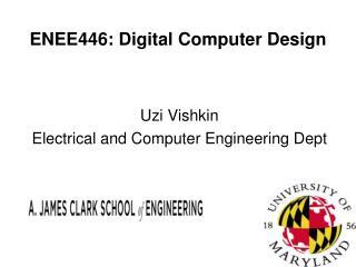 ENEE446: Digital Computer Design