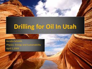 Drilling for Oil In Utah