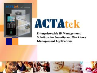 Enterprise-wide ID Management Solutions for Security and Workforce Management Applications
