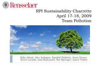 RPI Sustainability Charrette April 17-18, 2009 Team Pollution