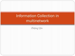 Information Collection in multinetwork