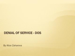 Denial of Service -  DoS