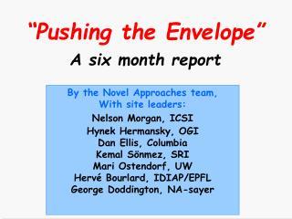 By the Novel Approaches team, With site leaders: Nelson Morgan, ICSI Hynek Hermansky, OGI Dan Ellis, Columbia Kemal S nm