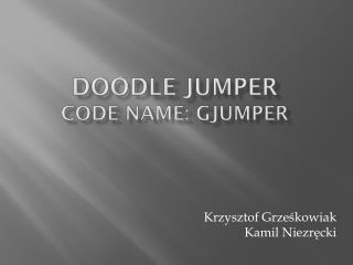 Doodle Jumper Code name :  GJumper