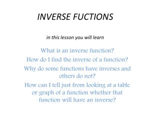 INVERSE FUCTIONS in this lesson you will learn