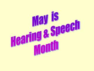 May  is  Hearing  Speech  Month