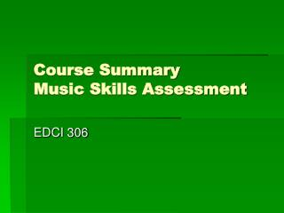 Course Summary Music Skills Assessment