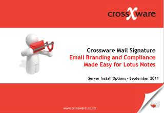 Crossware Mail Signature Email Branding and Compliance Made Easy for Lotus Notes