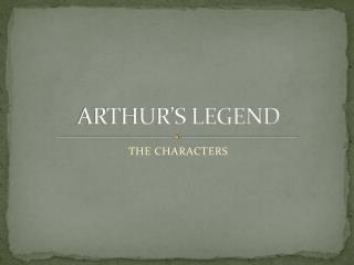 ARTHUR'S LEGEND