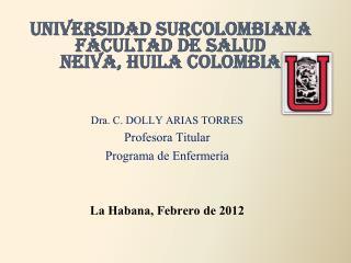 UNIVERSIDAD SURCOLOMBIANA FACULTAD DE SALUD NEIVA, HUILA COLOMBIA