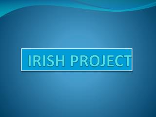 IRISH PROJECT