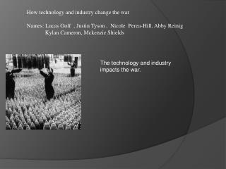 How technology and industry change the war