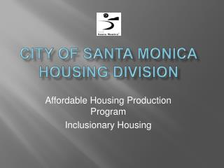 City of Santa Monica  housing Division