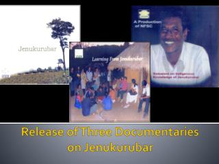 Release of Three Documentaries on  Jenukurubar