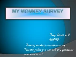 My monkey survey