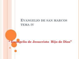 Evangelio de san marcos tema  iv