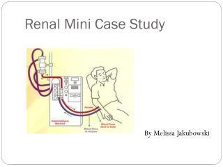 Renal Mini Case Study