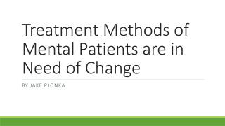 Treatment Methods of Mental Patients are in Need of Change