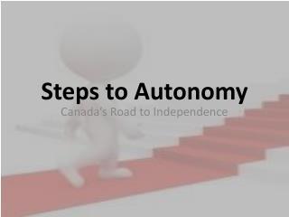 Steps to Autonomy