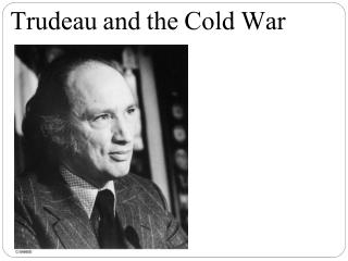 Trudeau and the Cold War