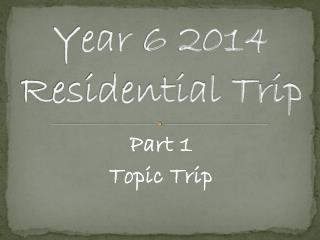 Year 6 2014 Residential Trip