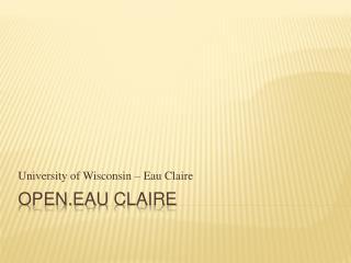 Open.Eau  Claire