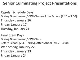 Senior Culminating Project Presentations Regular Schedule Days