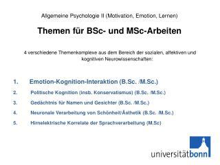 Allgemeine Psychologie II (Motivation, Emotion, Lernen) Themen für BSc- und MSc-Arbeiten