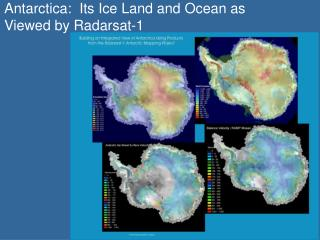 Antarctica:  Its Ice Land and Ocean as Viewed by Radarsat-1
