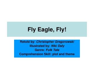 Fly Eagle, Fly