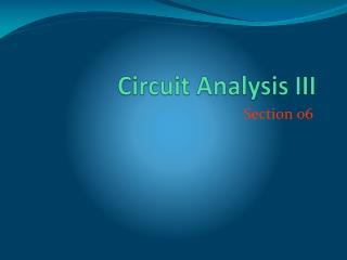 Circuit Analysis III