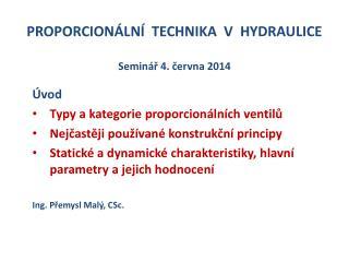 PROPORCIONÁLNÍ  TECHNIKA  V  HYDRAULICE Seminář 4. června 2014