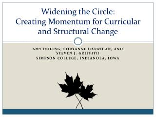 Widening the Circle: Creating Momentum for Curricular and Structural Change