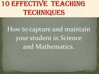 10 Effective  Teaching               Techniques