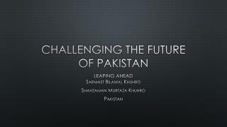Challenging the future of Pakistan