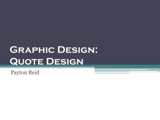 Graphic Design: Quote Design