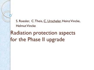 Radiation protection aspects for the Phase II upgrade