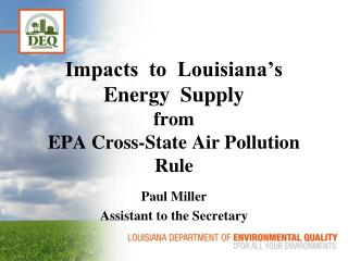 Impacts  to  Louisiana's Energy  Supply   from EPA Cross-State Air Pollution Rule