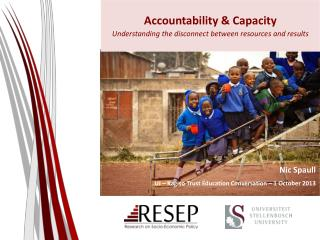 Accountability & Capacity  Understanding the disconnect between resources  and  results