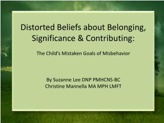 Distorted Beliefs about Belonging, Significance & Contributing: