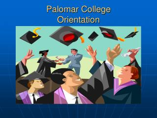 Palomar College   Orientation