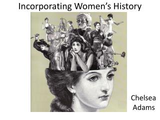 Incorporating Women's History