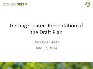 Getting Clearer: Presentation of the Draft Plan